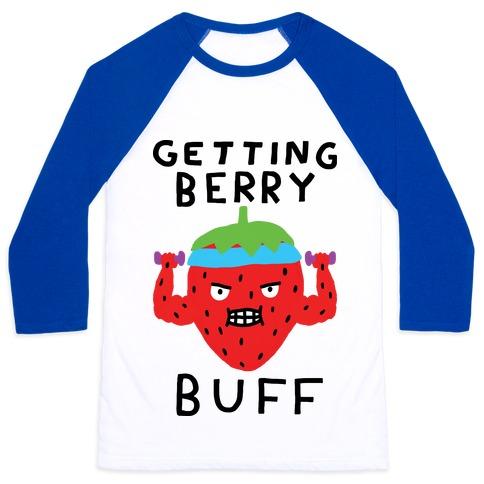 Getting Berry Buff Baseball Tee