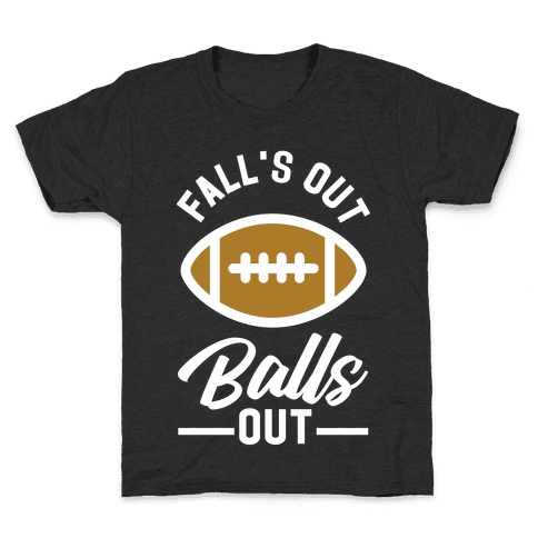 Falls Out Ball Out Football Kids T-Shirt