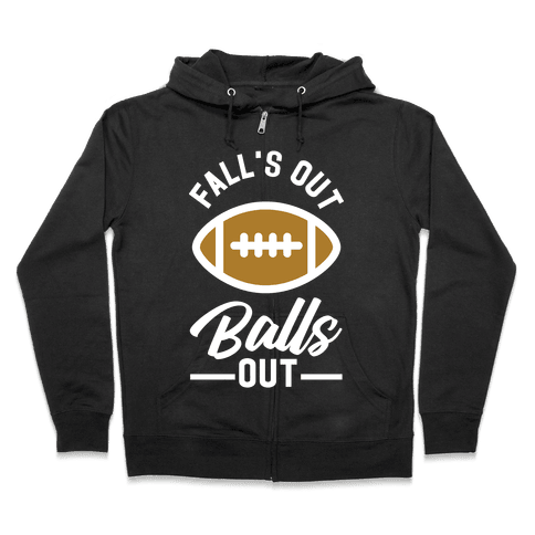 Falls Out Ball Out Football Zip Hoodie