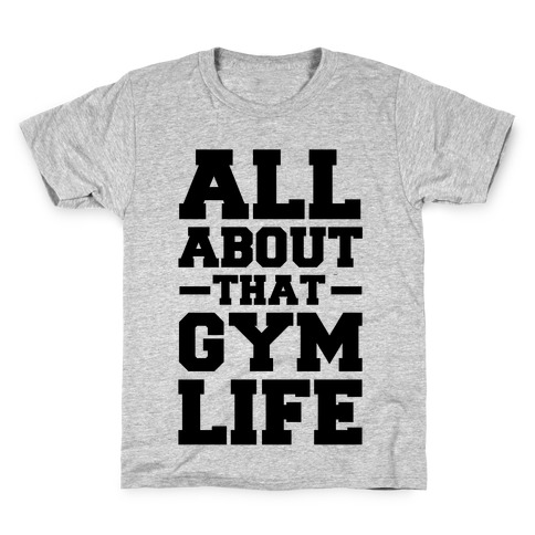 All About That Gym Life (cmyk) Kids T-Shirt