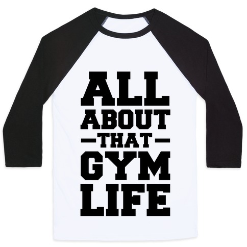 All About That Gym Life (cmyk) Baseball Tee