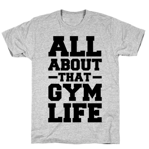 All About That Gym Life (cmyk) Mens T-Shirt