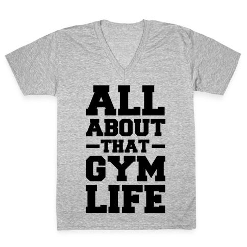 All About That Gym Life (cmyk) V-Neck Tee Shirt