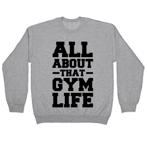 All About That Gym Life (cmyk) Pullover