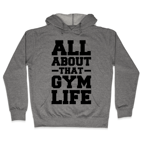 All About That Gym Life (cmyk) Hooded Sweatshirt