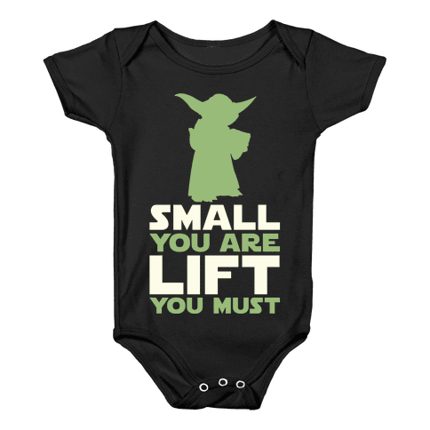 Small You Are Lift You Must Baby Onesy