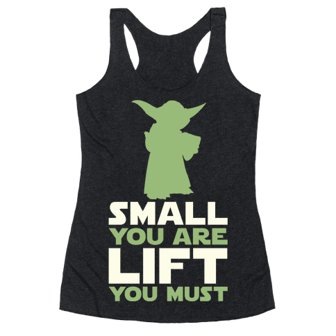 Small You Are Lift You Must Racerback Tank Top