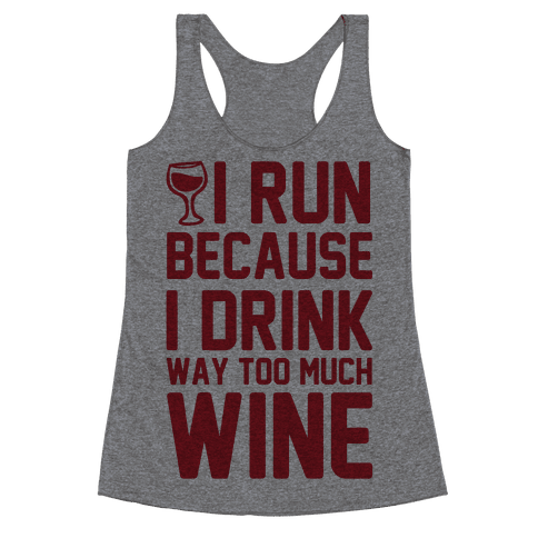 I Run Because I Drink Way Too Much Wine