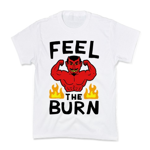 Feel the Burn (Devil) Kids T-Shirt