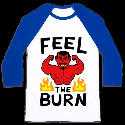 Feel the Burn (Devil) Baseball Tee