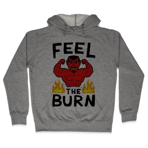 Feel the Burn (Devil) Hooded Sweatshirt