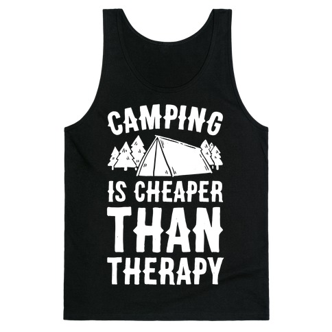 Camping It's Cheaper Than Therapy Tank Top