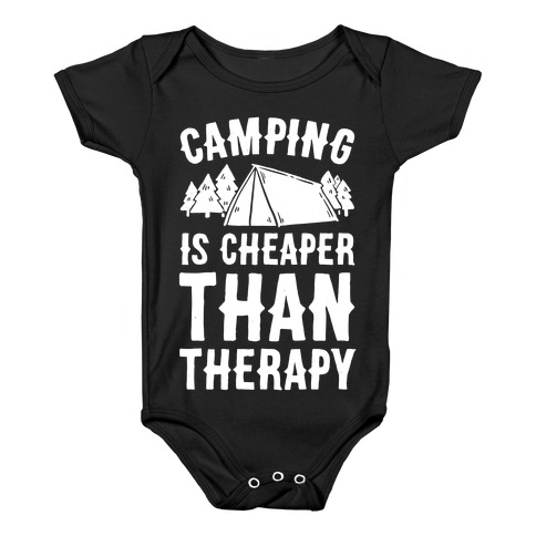Camping It's Cheaper Than Therapy Baby Onesy