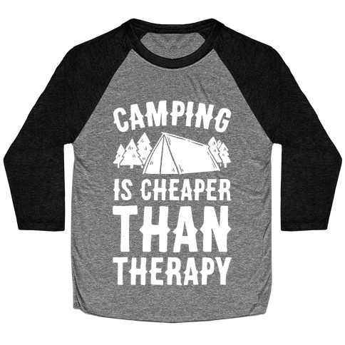 Camping It's Cheaper Than Therapy Baseball Tee