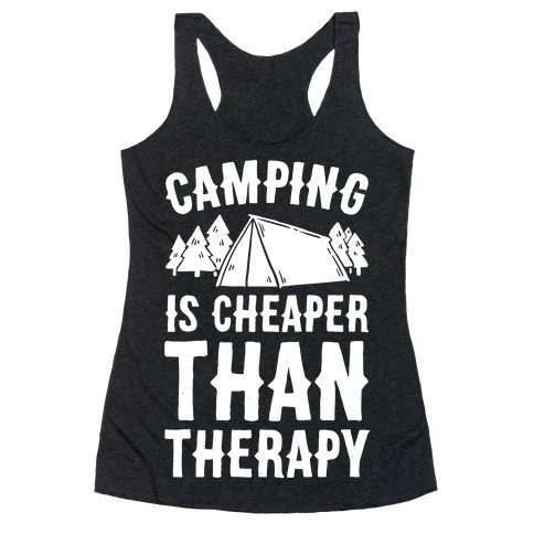 Camping It's Cheaper Than Therapy Racerback Tank Top