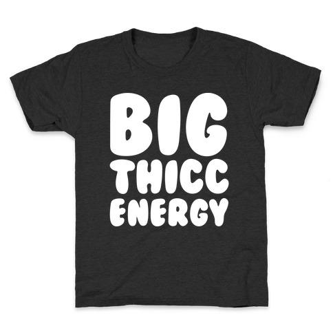 Big Thicc Energy Thick Parody White Print Kids T-Shirt
