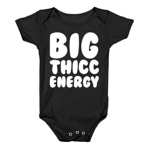Big Thicc Energy Thick Parody White Print Baby Onesy