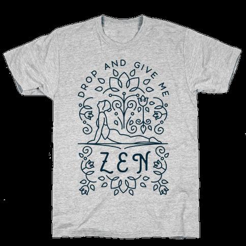 Drop And Give Me Zen Mens T-Shirt