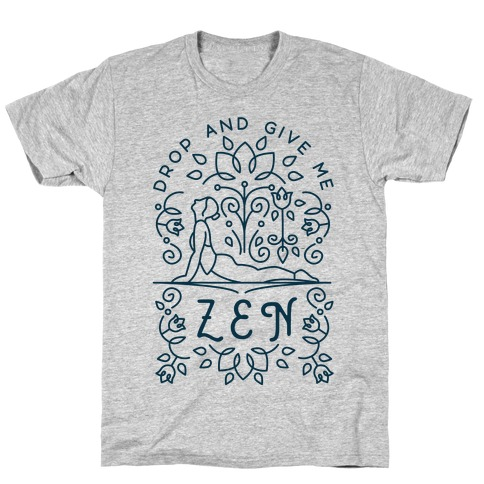 Drop And Give Me Zen T-Shirt