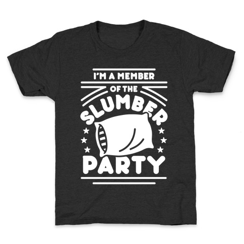 I'm A Member Of The Slumber Party Kids T-Shirt