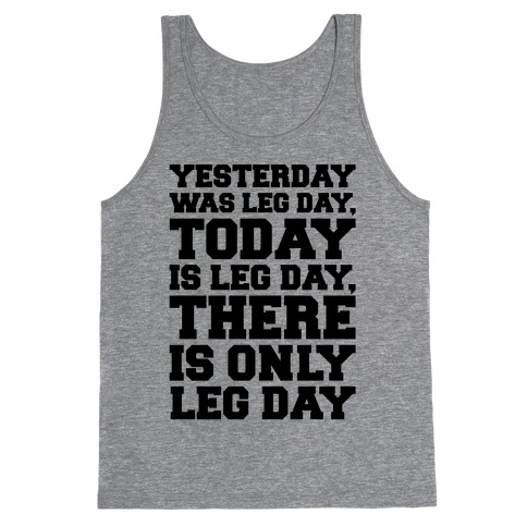There Is Only Leg Day Tank Top
