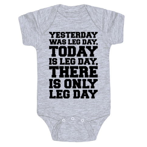 There Is Only Leg Day Baby One-Piece
