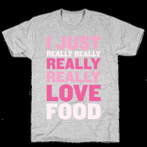 I Just Really Really Really Really Love Food