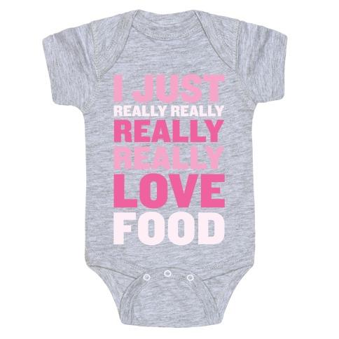 I Just Really Really Really Really Love Food Baby Onesy