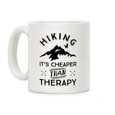 Hiking It's Cheaper Than Therapy Coffee Mug