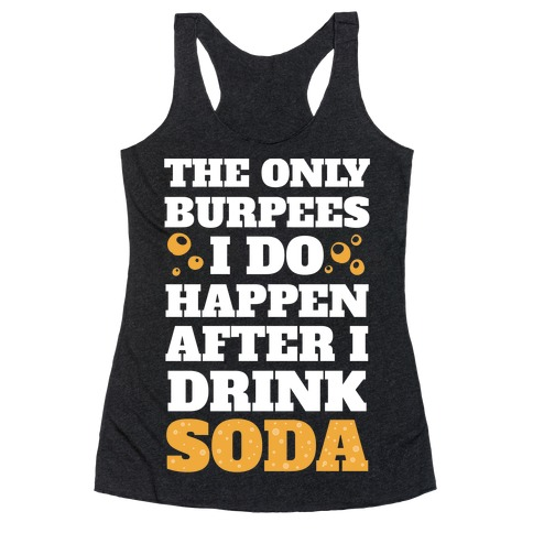Soda Burpees Racerback Tank Top