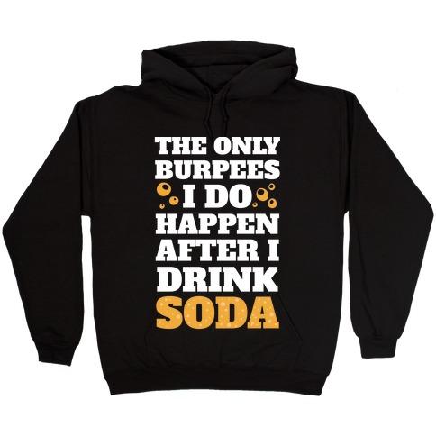 Soda Burpees Hooded Sweatshirt
