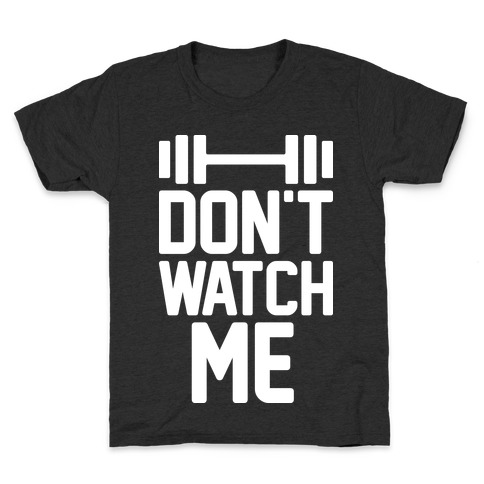 Don't Watch Me Lifting Kids T-Shirt