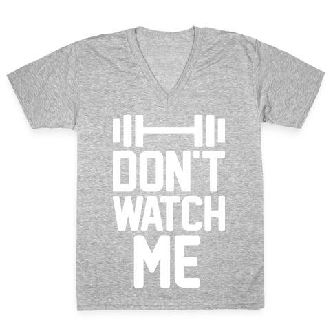 Don't Watch Me Lifting V-Neck Tee Shirt