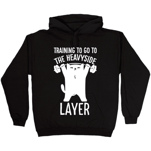 Training To Go To The Heavyside Layer Parody White Print Hooded Sweatshirt