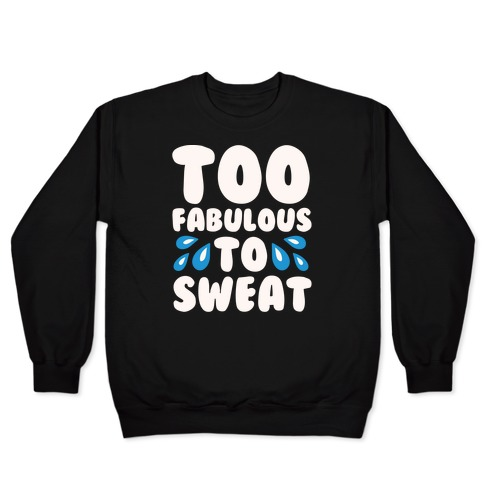 Too Fabulous To Sweat White Print Pullover