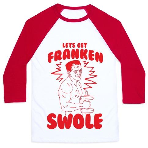 Let's Get Franken-Swole Baseball Tee