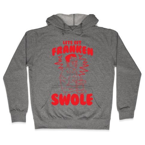 Let's Get Franken-Swole Hooded Sweatshirt