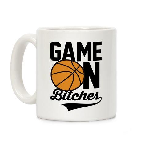 Game On Bitches Basketball Coffee Mug