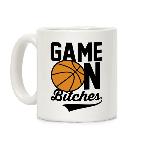 Game On Bitches Basketball Coffee Mug