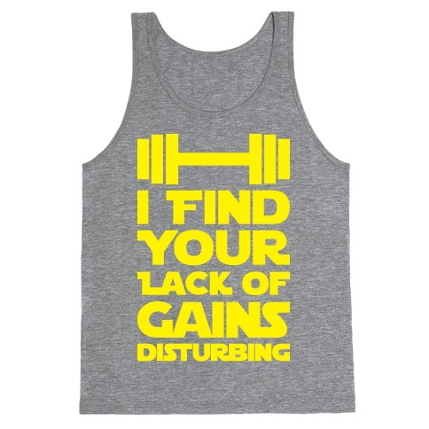I Find Your Lack Of Gains Disturbing Tank Top