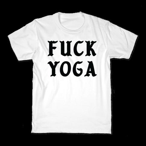 F*** Yoga Kids T-Shirt