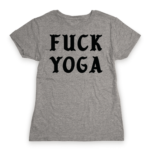 F*** Yoga Womens T-Shirt