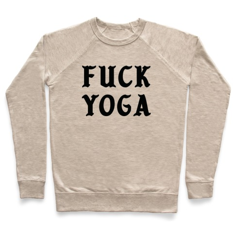 F*** Yoga Pullover