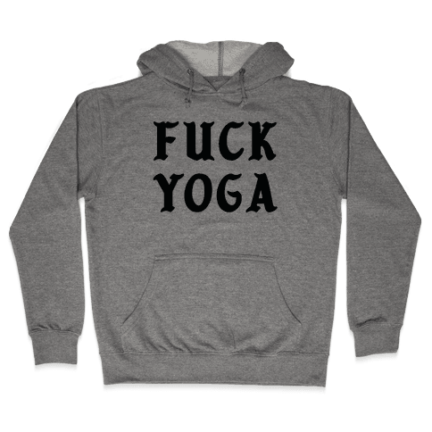 F*** Yoga Hooded Sweatshirt