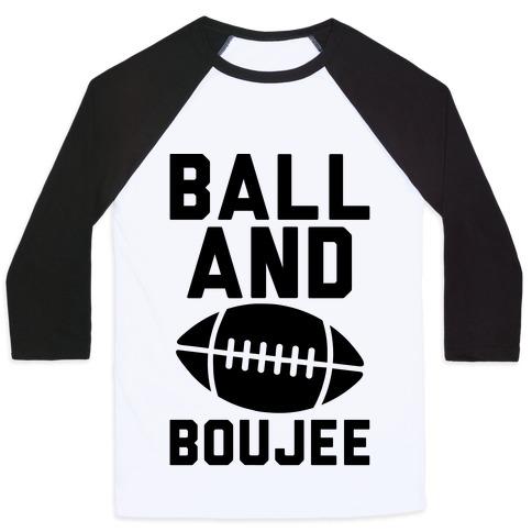 Ball and Boujee Football Parody Baseball Tee