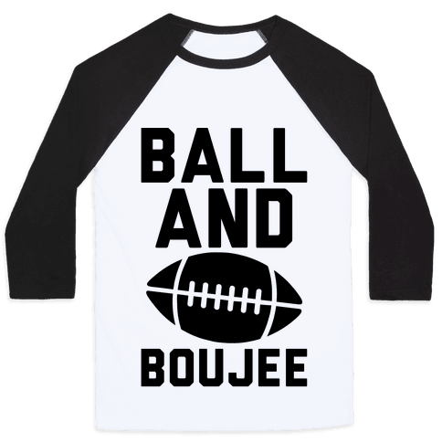 Ball and Boujee Football Parody Baseball Tee