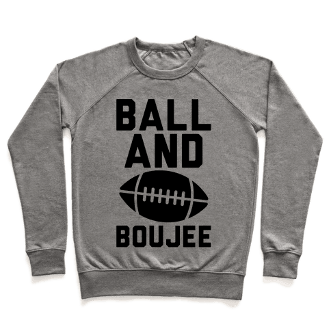 Ball and Boujee Football Parody Pullover