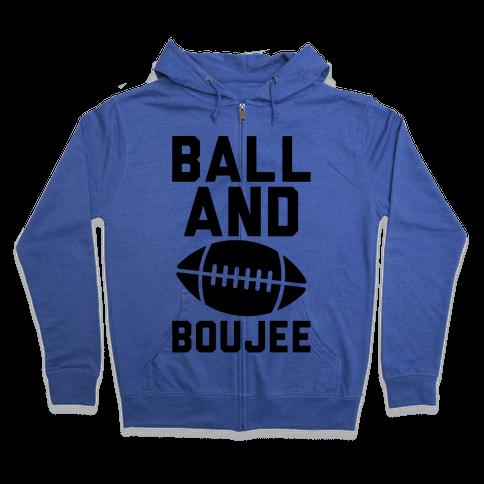 Ball and Boujee Football Parody Zip Hoodie
