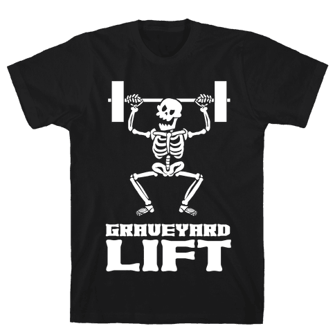 Graveyard Lift Mens/Unisex T-Shirt