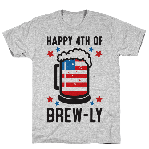 Happy 4th of Brew-ly Mens/Unisex T-Shirt